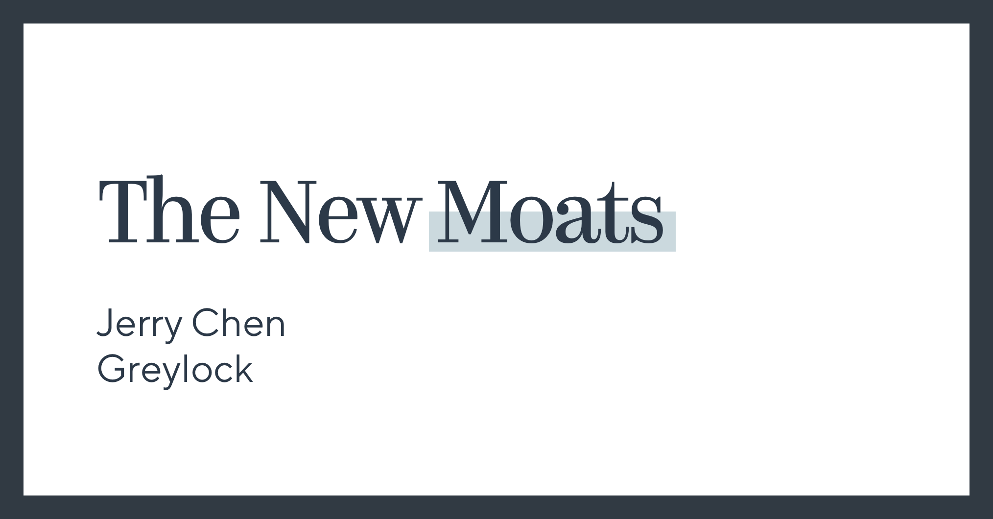 The New Moats