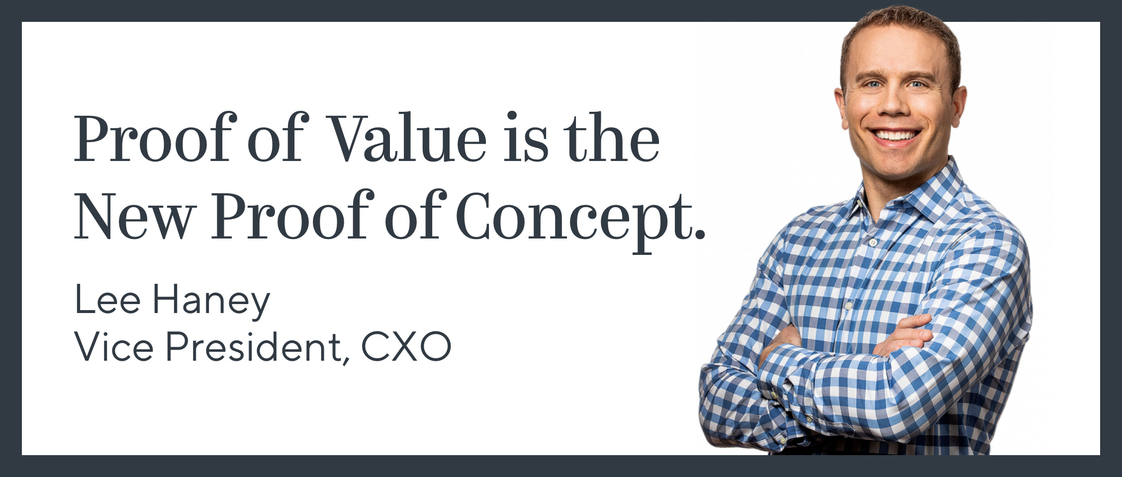 Proof of Value is the New Proof of Concept