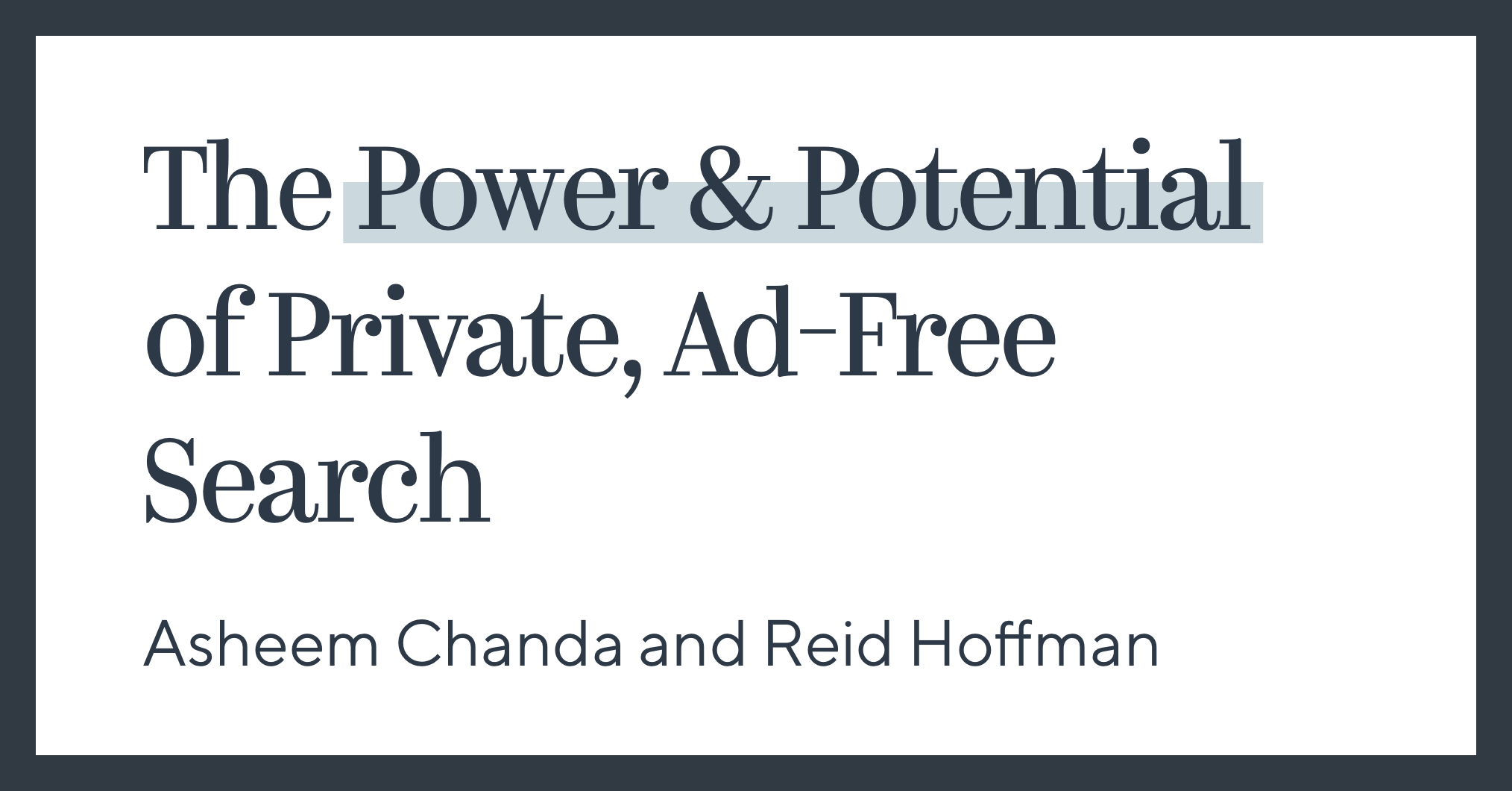 The Power & Potential of Private, Ad-Free Search