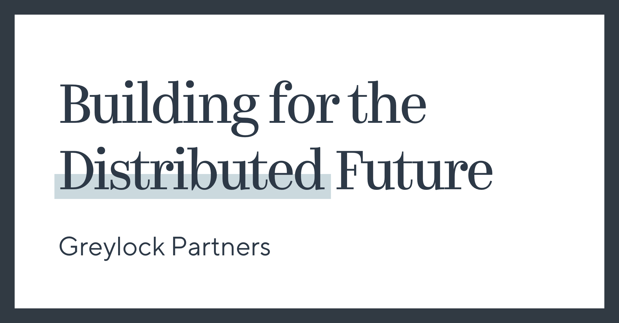 Building for the Distributed Future