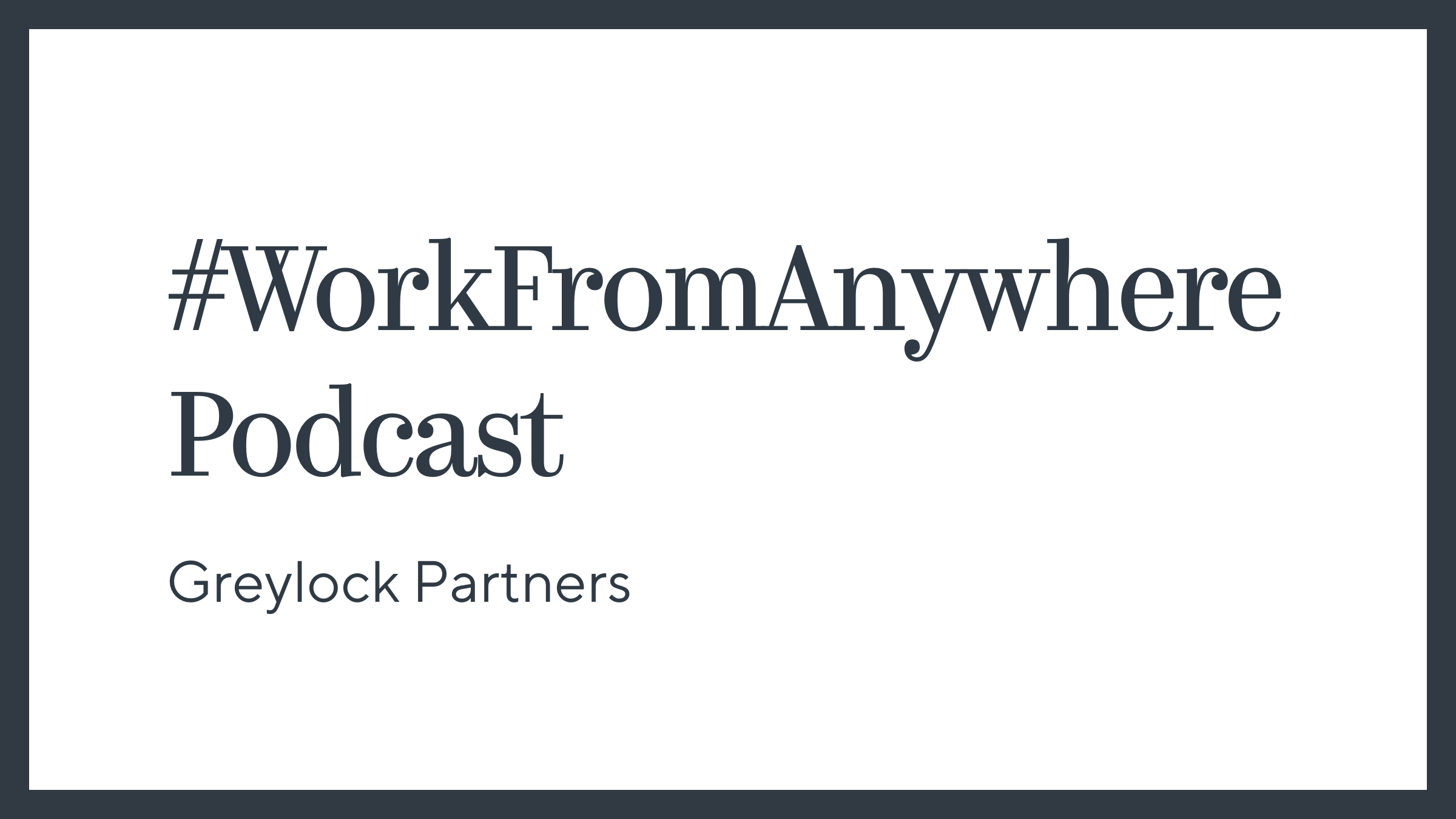 #WorkFromAnywhere Podcast