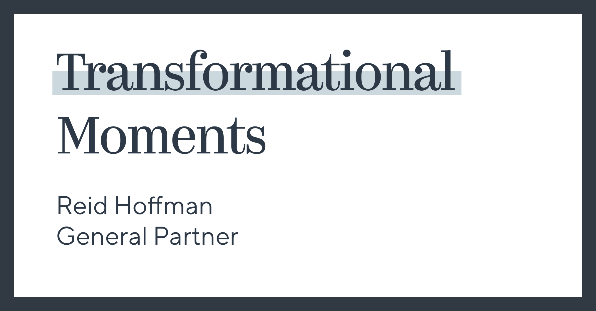 Transformational Moments