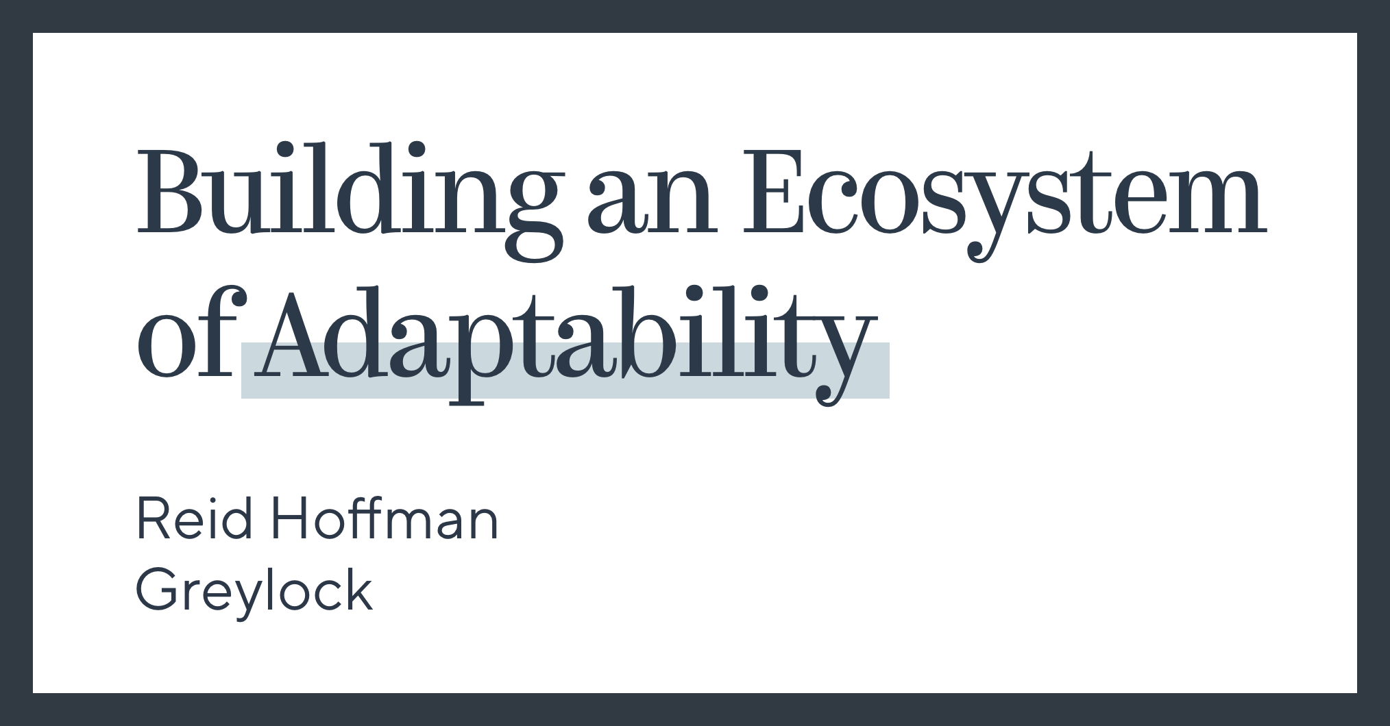 Building Ecosystems of Adaptability