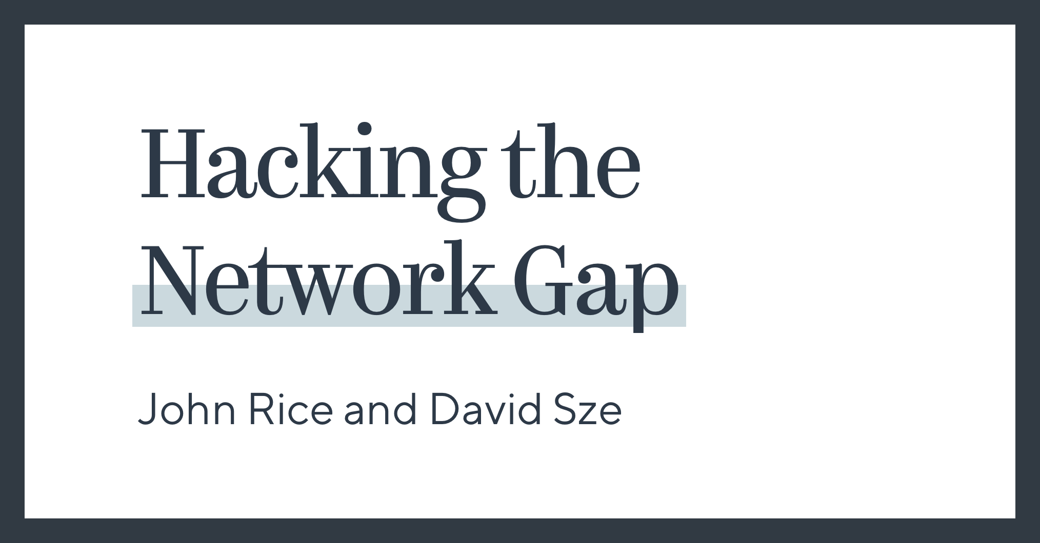 Hacking the Network Gap