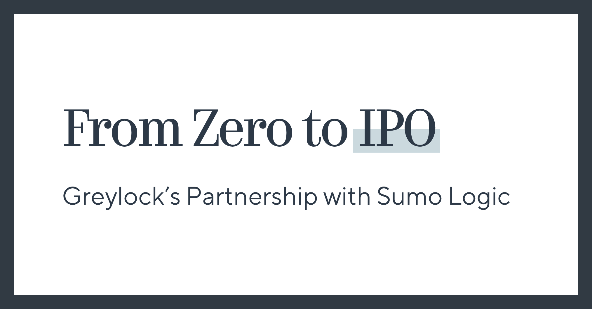 From Zero to IPO