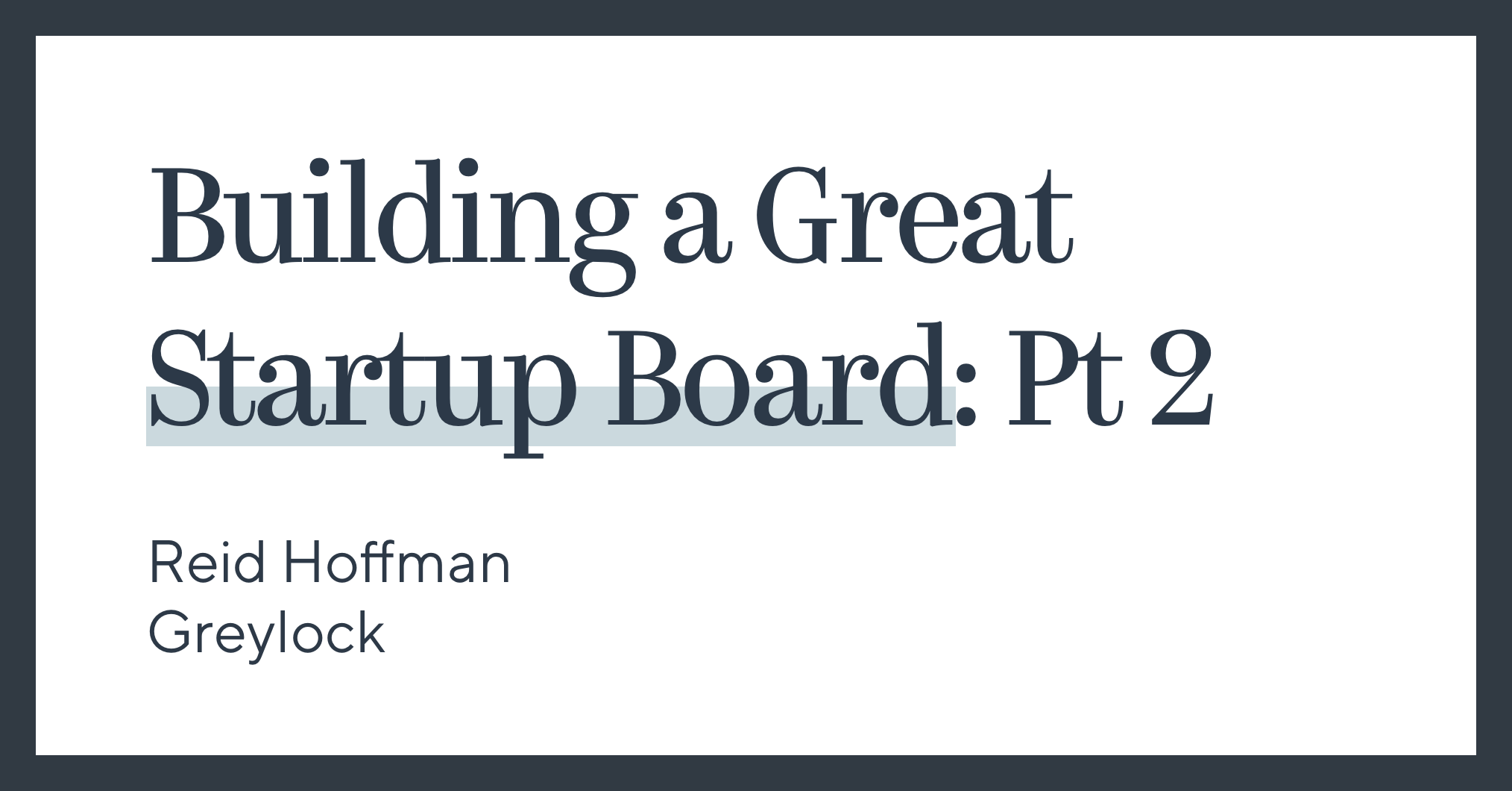 Building a Great Startup Board , Part 2