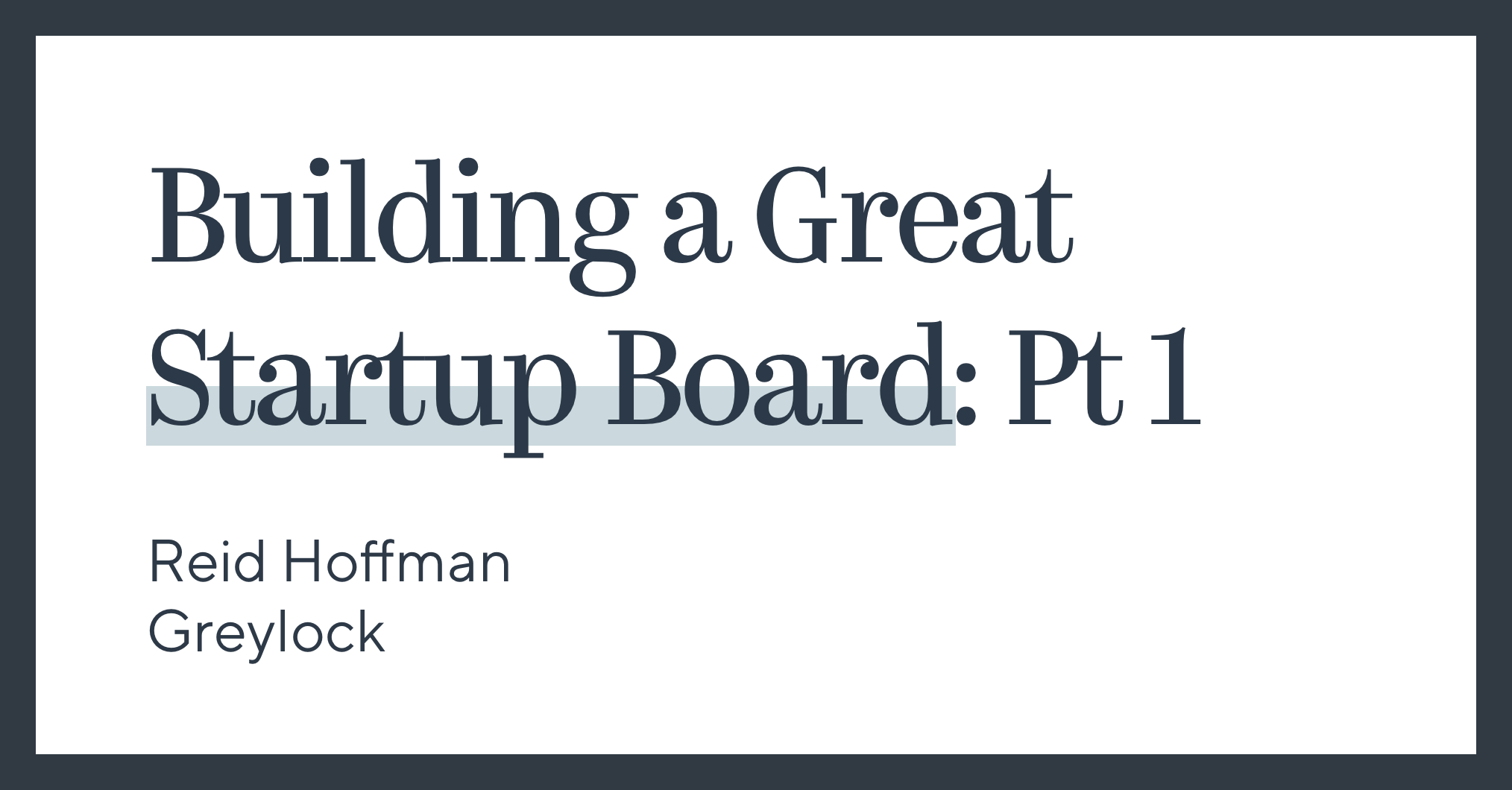 Building a Great Startup Board: Pt 1