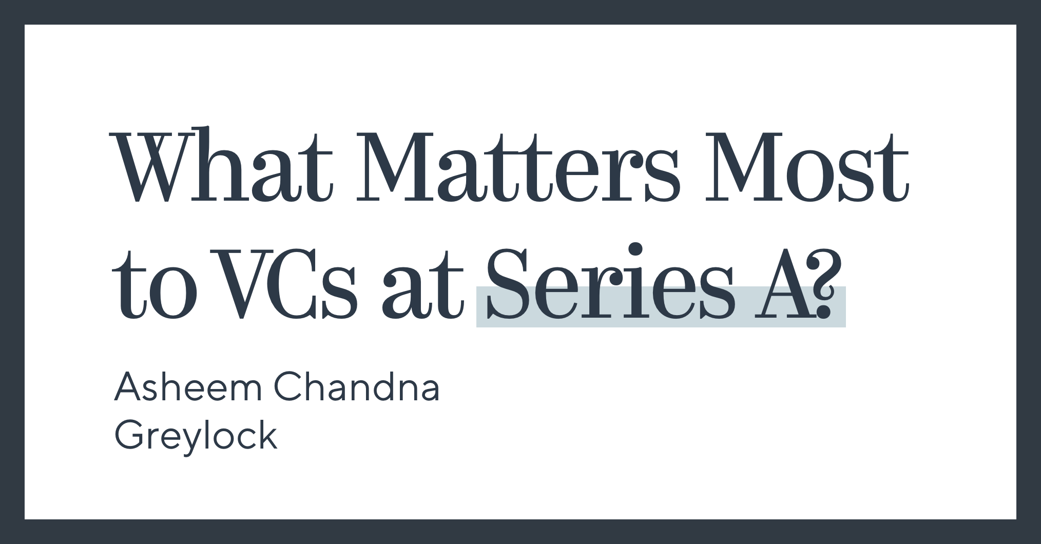 What Matters Most to VCs at Series A?