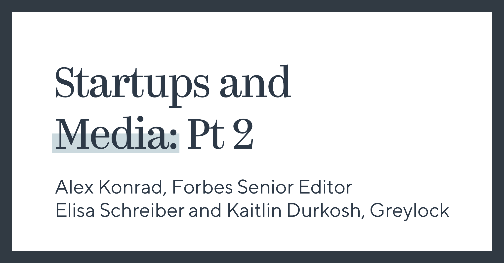 Startups and Media: Part 2